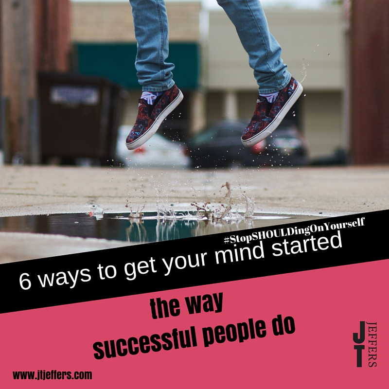 6 ways to get your mind started the way successful people do.jpg